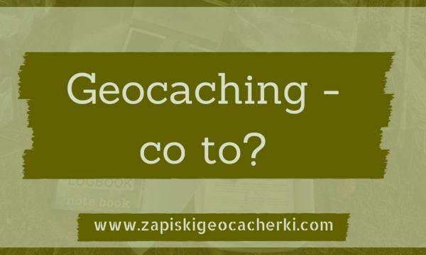 czym jest geocaching